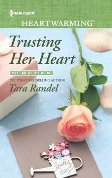 Trusting Her Heart by Tara Randel