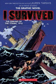 I survived the sinking of the Titanic, 1912 / adapted by Georgia Ball ; with art by Haus Studio ; pencils by Gervasio ; inks by Jok and Carlos Aón ; colors by Lara Lee.