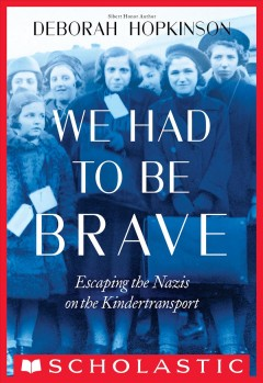 We Had to be Brave: Escaping the Nazis