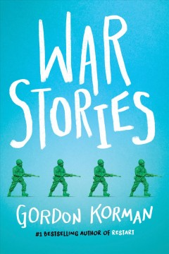 War stories / Gordon Korman.