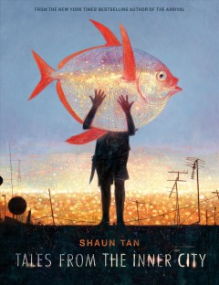 Tales from the Inner City by Shaun Tan