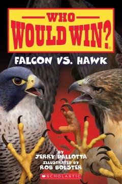 Falcon vs. Hawk by Jerry Pallotta