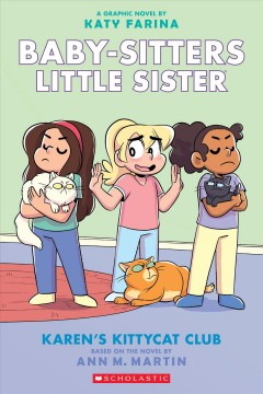 Karen's kittycat club by a graphic novel by Katy Farina ; with color by Braden Lamb.