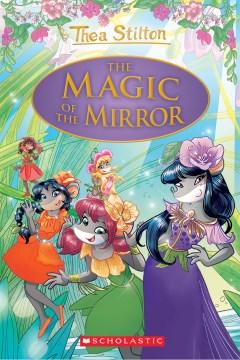 Thea Stilton: The Magic of the Mirror