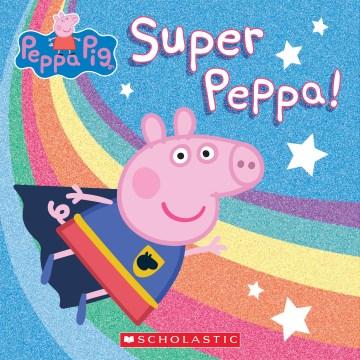 Super Peppa!