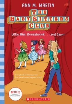 Little Miss Stoneybrook... and Dawn by Ann M. Martin.