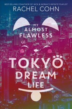 Book Cover My Almost Flawless Tokyo Dream Life by Rachel Cohn