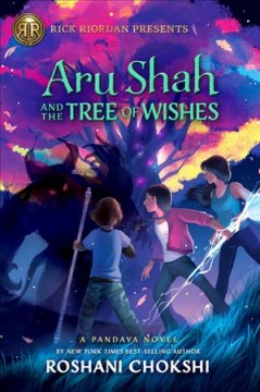 Aru Shah and the tree of wishes / by Roshani Chokshi