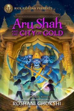 Aru Shah and the city of gold by by Roshani Chokshi.