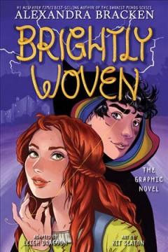 Brightly woven by Alexandra Bracken ; adapted by Leigh Dragoon ; art by Kit Seaton ; lettering by Chris Dickey.