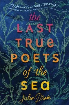 Last True Poets of the Sea by Julia Drake