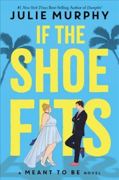 If the shoe fits by Julie Murphy.