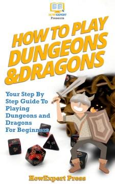 Cómo jugar Dungeons and Dragons: Tu guía paso a paso para jugar Dungeons and Dragons Para empezar, portada del libro