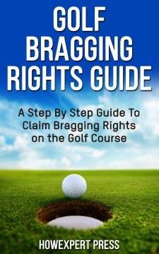 Golf Bragging Rights Guide, book cover