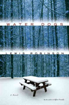 Water dogs : a novel / Lewis Robinson.