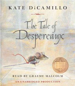 The tale of Despereaux  [sound recording] by by Kate DiCamillo