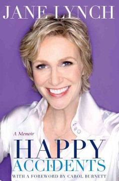 Happy accidents / Jane Lynch