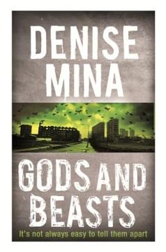 Gods and beasts / Denise Mina.