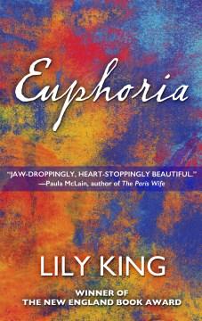 Euphoria / Lily King.