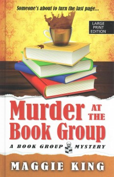 Murder at the book group / Maggie King.