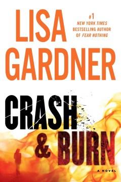 Crash and burn / Lisa Gardner.