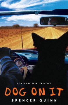Dog on it : a Chet and Bernie mystery / Spencer Quinn.