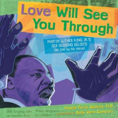 Love Will See You Through: Martin Luther King, Jr.