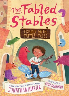 Trouble with Tattle-Tails by by Jonathan Auxier ; illustrated by Olga Demidova.