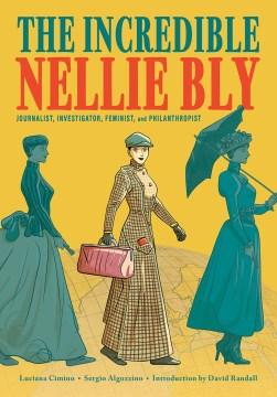 Nellie Bly / Luciana Cimino ; Sergio Algozzino ; translated by Laura Garofalo