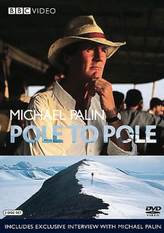 Michael Palin Pole to pole / produced by Prominent Television and Passepartout Productions in association with the BBC and Arts and Entertainment Network ; series devised and produced by Clem Vallance ; directed by Roger Mills and Clem Vallance.