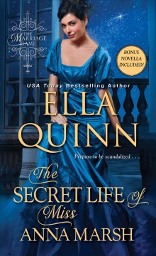 The secret life of Miss Anna Marsh / Ella Quinn