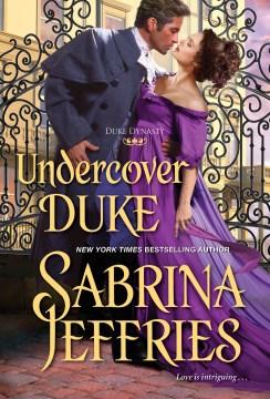 Jeffries, Sabrina.  Undercover Duke