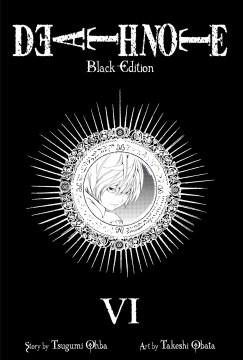 Death note : black edition. VI, vol. 11 & 12 / story by Tsugumi Ohba ; art by Takeshi Obata.