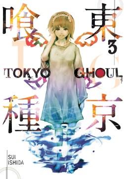"""Tōkyō gūru. English;""""Tokyo ghoul. Volume 3 / story and art by Sui Ishida ; translation, Joe Yamazaki ; touch-up art and lettering, Vanessa Satone."""""""