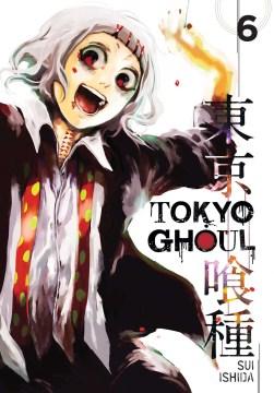 "Tky Gru. English.;""Tokyo ghoul. Vol. 6 / story and art by Sui Ishida."""