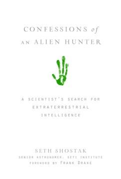 Confesiones de un cazador de extraterrestres La búsqueda de un científico de inteligencia extraterrestre, portada del libro