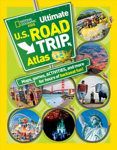National Geographic kids ultimate U.S. road trip atlas / by Crispin Boyer.
