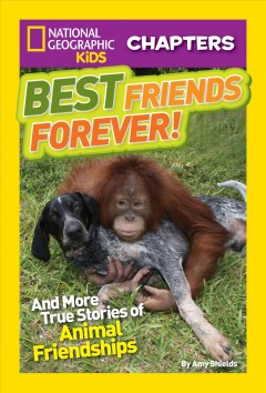 Best Friends Forever : And More True Stories of Animal Friendships