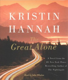 The great alone [sound recording] by Kristin Hannah.