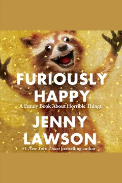 Furiously Happy – a funny book about horrible things- Jenny Lawson