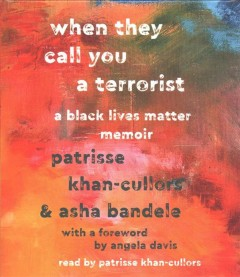 When they Call You a Terrorist : a Black Lives Matter Memoir audiobook