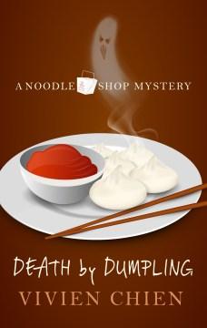 Death by Dumpling by Vivien Chen