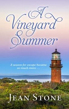 A Vineyard Summer by Jean Stone