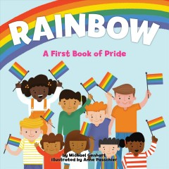 Rainbow: A First Book of Pride by Michael Genhart