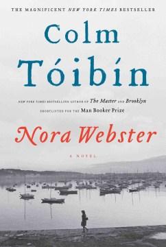 Nora Webster / Colm Tóibín.