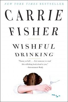 Wishful Drinking by Carrie Fisher, book cover