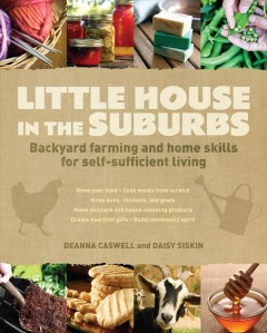 Little House in the Suburbs Backyard Farming and Home Skills for Self-sufficient Living, book cover