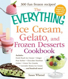 Everything Ice Cream, Gelato, and Frozen Desserts Cookbook, book cover