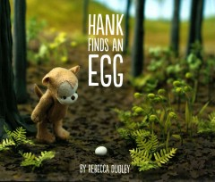 Hank finds an egg / by Rebecca Dudley