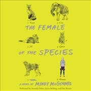 The female of the species : a novel / by Mindy McGinnis.